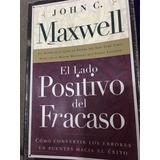 El Lado Positivo Del Fracaso,john Maxwell, Libro Motivaciona