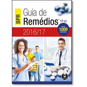 Guia De Remédios: Mais De 1000 Substâncias - 2016-17 - Col