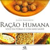 Livro Ração Humana Saude Receita Natural Jeanne Margareth