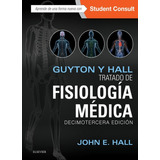 Tratado De Fisiologia Medica / Guyton Y Hall / 13 Edicion