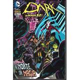 Dark Nº 15 Os Novos 52 - Dez/2013 A Morte Da Magia