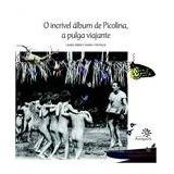 O Incrível Álbum De Picolina, A Pulga Viajante