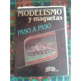 Modelismo Y Maquetas Paso A Paso Tomo Ii C/faltante Envios