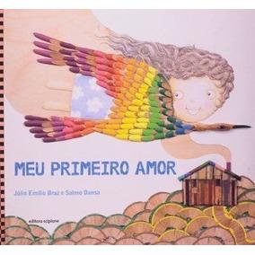 Livro Meu Primeiro Amor Júlio Emílio Braz