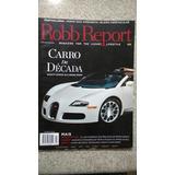 Revista Robb Report Março 2010. Bugatti Veyron Viagem Luxo