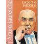Escritos Ineditos-jauretche Arturo-obras Completas V.6