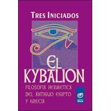 El Kybalion - Tres Iniciados - Editorial Kier