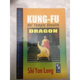 Libro Kung-fu Del Templo Shaolin. Dragon