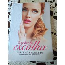 Livro O Poder Da Escolha-zibia.g-418 Pág1°edi 2014