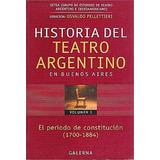 Historia Del Teatro Argentino En... - Pellettieri - Galerna