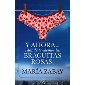 Libro Y Ahora¿ Donde Tendemos Las Braguitas Rosas Maria Z