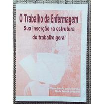 Livro O Trabalho Da Enfermagem - Maria Tereza Leopardi