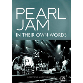 Dvd Pearl Jam - In Their Own Words Interviews & Contribution