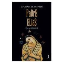 Padre Elias - Um Apocalipse / Flávio Quintela
