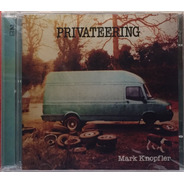Cd Mark Knopfler - Privateering - Duplo Lacrado