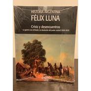 Crisis Y Desencuentros Guerra Con Brasil - Félix Luna