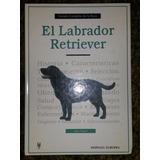 Tratado Completo De La Raza Labrador Retriever