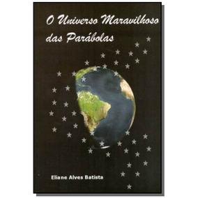 Universo Maravilhoso Das Parabolas, O