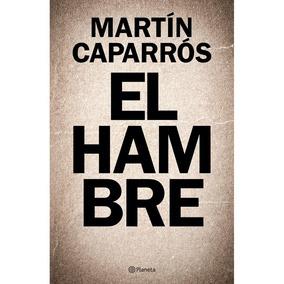 Libro El Hambre, De Caparrós, Martín