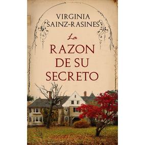 La Razón De Su Secreto / Virginia Sainz- Rasines