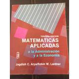 Matemáticas Aplicadas A La Administración Y A La Economía.