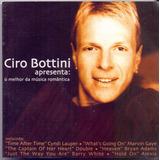 Cd Ciro Bottini - O Melhor Da Música Romântica - Novo***