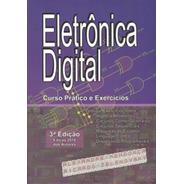 Livro  Eletrônica Digital: Curso Prático E Exerc.  Capa Dura