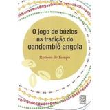 Jogo De Buzios Na Tradiçao Do Candomble