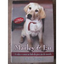 Livro: Marley E Eu De John Grogan