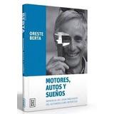 Nuevo ! Libro Memorias Oreste Berta, Motores, Autos Y Sueños