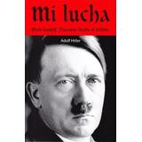 Mein Kampf : Discurso Desde El Delirio - Libro Original
