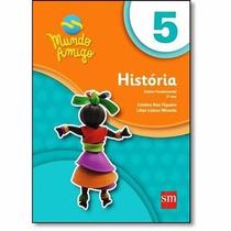 Mundo Amigo Historia 5º Ano - Edições Sm