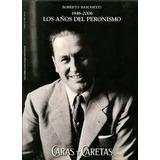 Caras Y Caretas - 1946-2006 Los Años Del Peronismo - Y2
