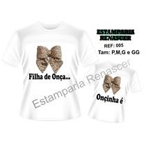 Camisetas Onça Blusas Tal Mãe Tal Filha Kit 2 Unid