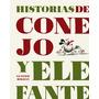 Historias De Conejo Y Elefante. Gustavo Roldan, A Buen Paso