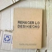 Rehacer Lo Des(h)echo - Fundación Basura