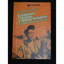Cotidianos Culturais E Outras Histórias - André Azevedo