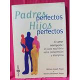 Padres Perfectos Hijos Perfectos, Pieper Y Heineman