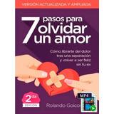 7 Pasos Para Olvidar Un Amor + Bonos