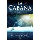 Libro: La Cabaña - W. Paul Young - Pdf