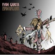 Disco Físico  Espantapájaros De Iván García Y Los Yonkis