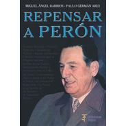 Repensar A Perón. Ediciones Fabro