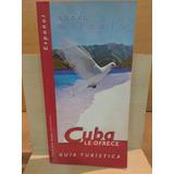 Cuba Le Ofrece. Guía Turística. En Español.