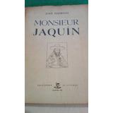 José Pedroni: Monsieur Jaquín / Firmado Por El Autor En 1956