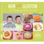 El Libro De Mon Petit Glouton - Recetas Faciles Para Bebes