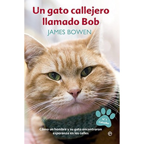 Un Gato Callejero Llamado Bob (bolsillo); James Envío Gratis