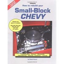 Libro How To Rebuild Your Small-block Chevy - Nuevo