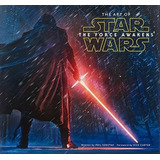 The Art Of Star Wars: The Force Awakens Phil Szostak