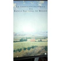 Libro La Colección Pictórica Del Banco Nacional De México