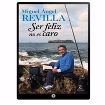 Ser Felíz No Es Caro - Miguel Ángel Revilla - Digital